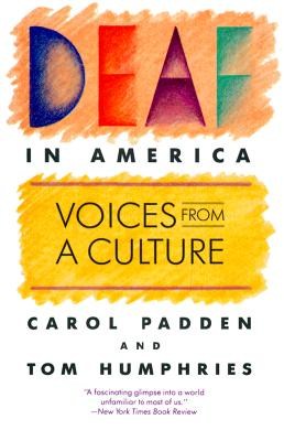 Deaf in America By Padden, Carol/ Humphries, Tom