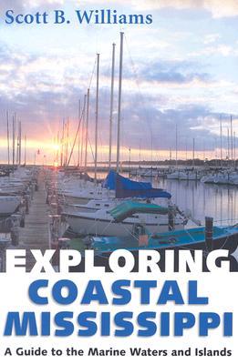 Exploring Coastal Mississippi By Williams, Scott B.